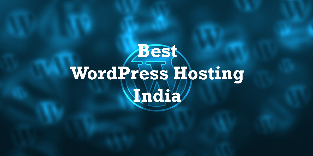 4 Best WordPress Hosting India 2019 (Speed & Uptime)